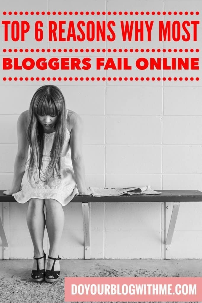 Top 6 reasons why most bloggers fail online
